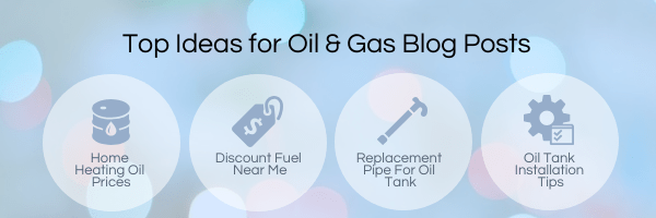 top ideas for oil and gas blog posts