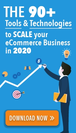 The 90+ Tools & Technologies to scale your ecommerce business in 2020