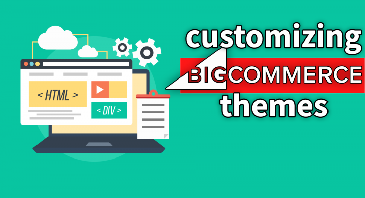 Customizing BigCommerce Templates To Maximize Conversions