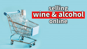 How to Sell Wine and Alcohol Online; Ecommerce Local Delivery Software