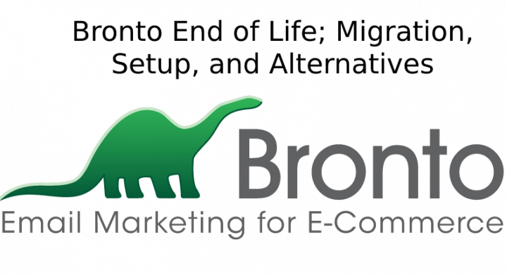 Bronto End of Life; Migration, Setup, and Alternatives